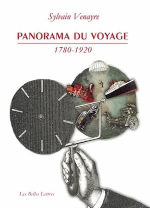 PANORAMA DU VOYAGE (1780-1920) - MOTS, FIGURES, PRATIQUES