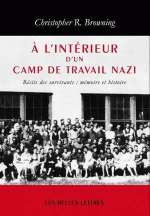 A L' INTERIEUR D'UN CAMP DE TRAVAIL NAZI - RECITS DES SURVIVANTS : MEMOIRE ET HISTOIRE