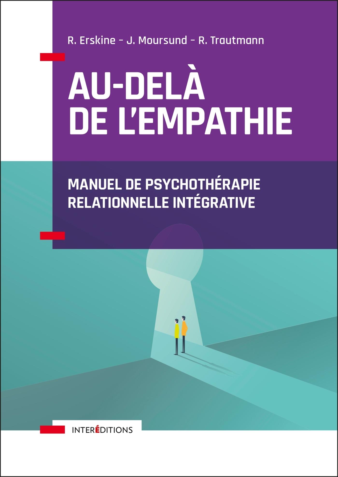 AU-DELA DE L'EMPATHIE - MANUEL DE PSYCHOTHERAPIE INTEGRATIVE