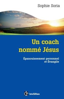 UN COACH NOMME JESUS - EPANOUISSEMENT PERSONNEL ET EVANGILE