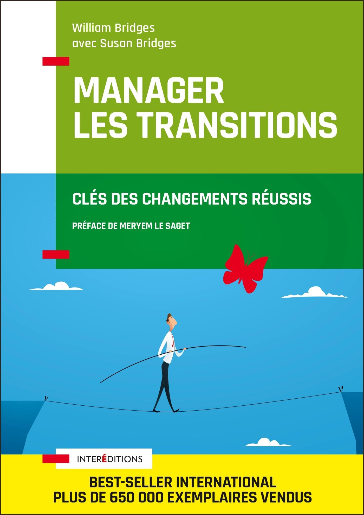 MANAGER LES TRANSITIONS - CLES DES CHANGEMENTS REUSSIS