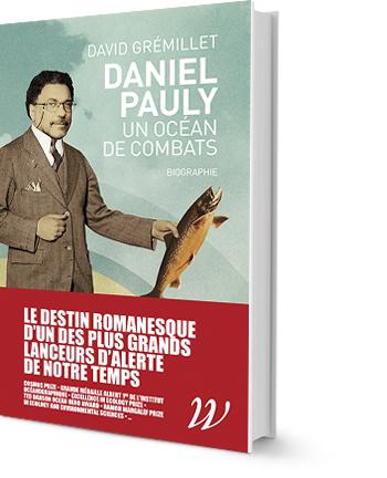 DANIEL PAULY, UN OCEAN DE COMBATS - BIOGRAPHIE