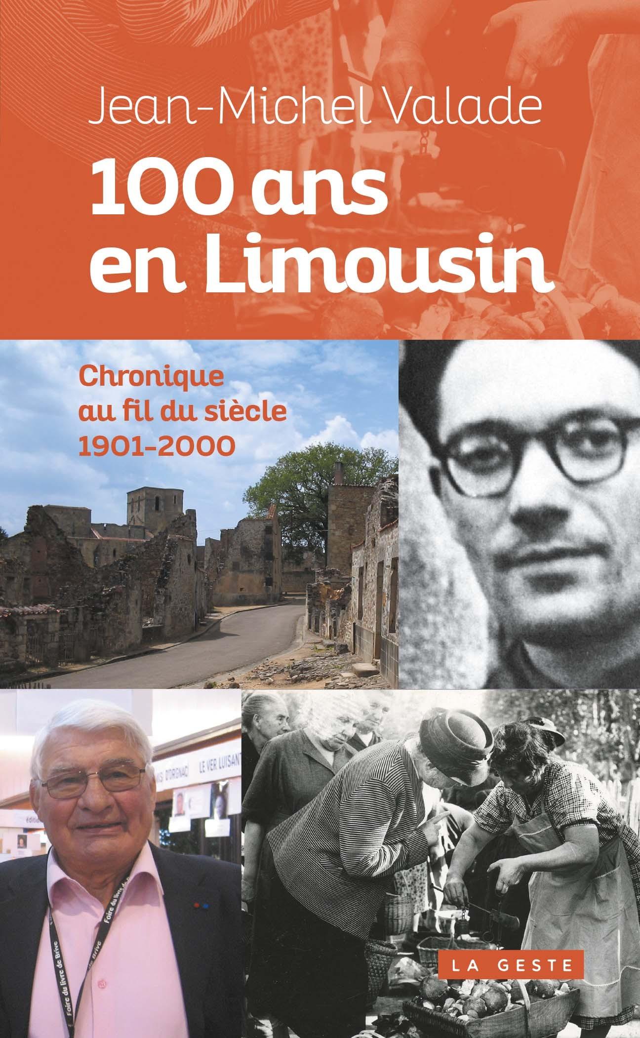 100 ANS EN LIMOUSIN - CHRONIQUE AU FIL DU SIECLE 1901-2000 (POCHE)