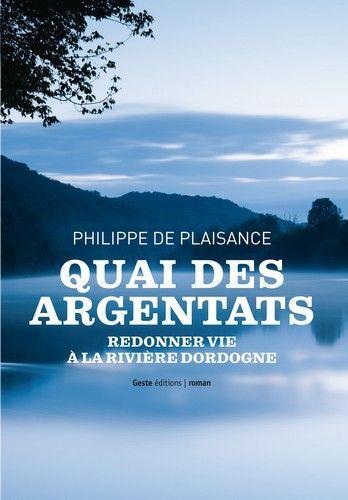 QUAI DES ARGENTATS - REDONNER VIE A LA RIVIERE DORDOGNE