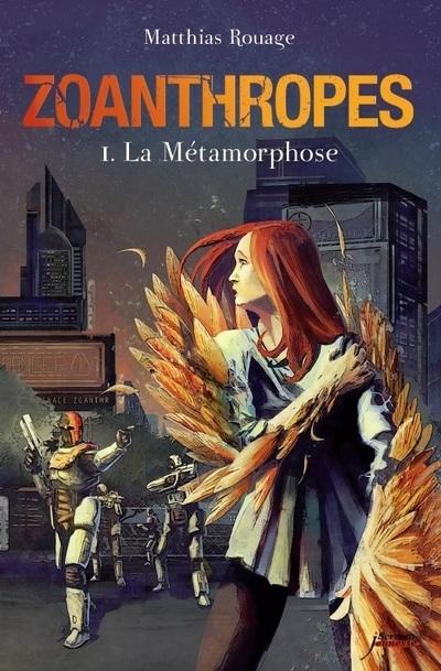 ZOANTHROPES - TOME 01 : LA METAMORPHOSE - VOL01