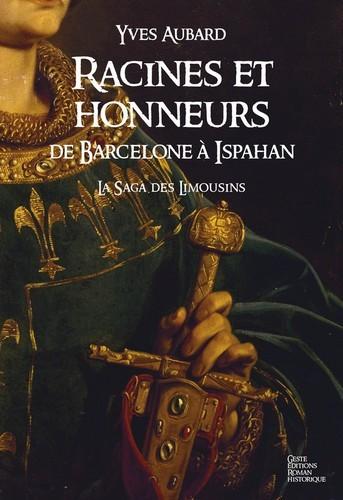 RACINES ET HONNEURS DE BARCELONE A ISPAHAN  LA SAGA DES LIMOUSINS 5