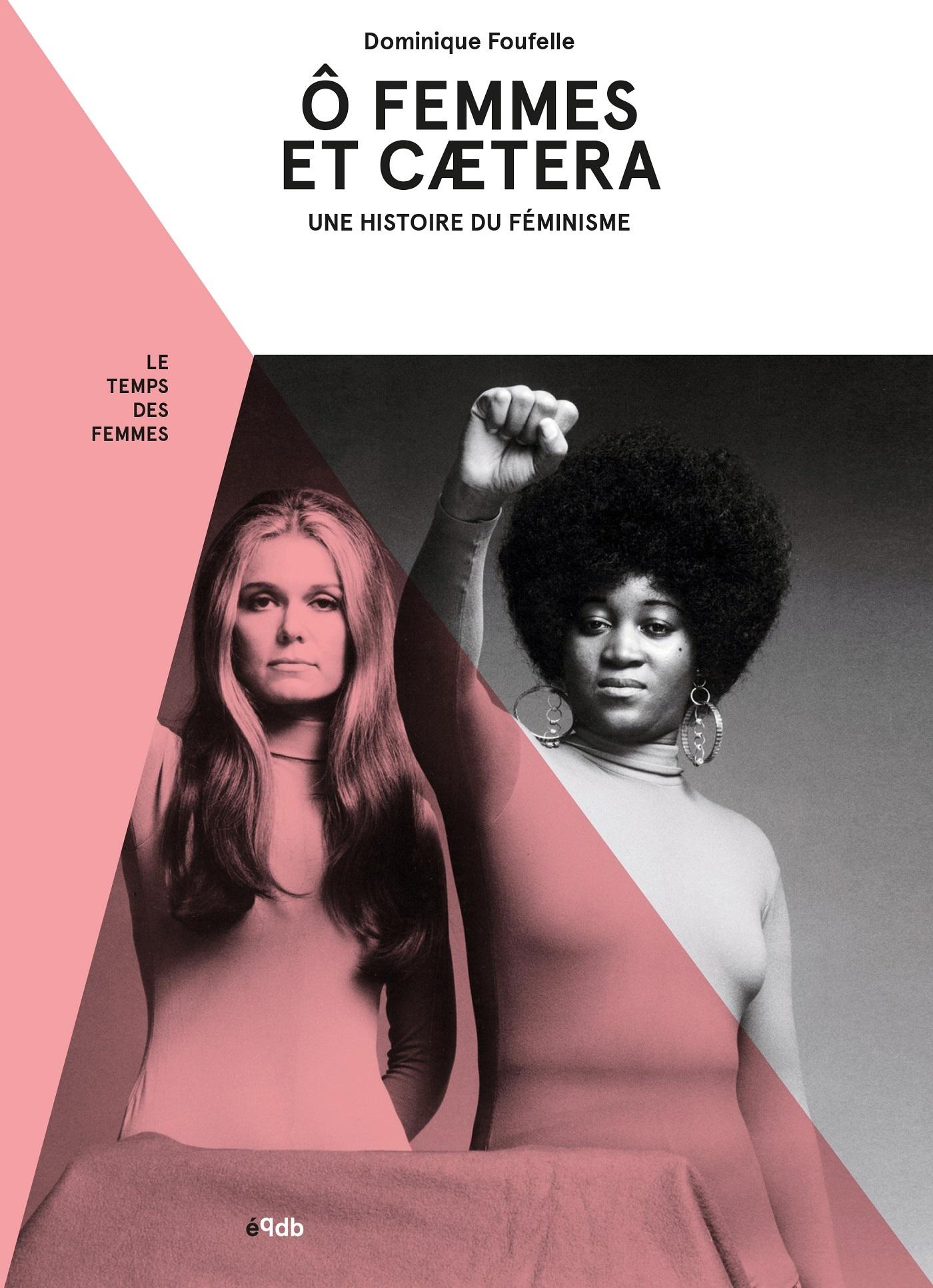 O FEMMES, ET CAETERA - UNE HISTOIRE DU FEMINISME