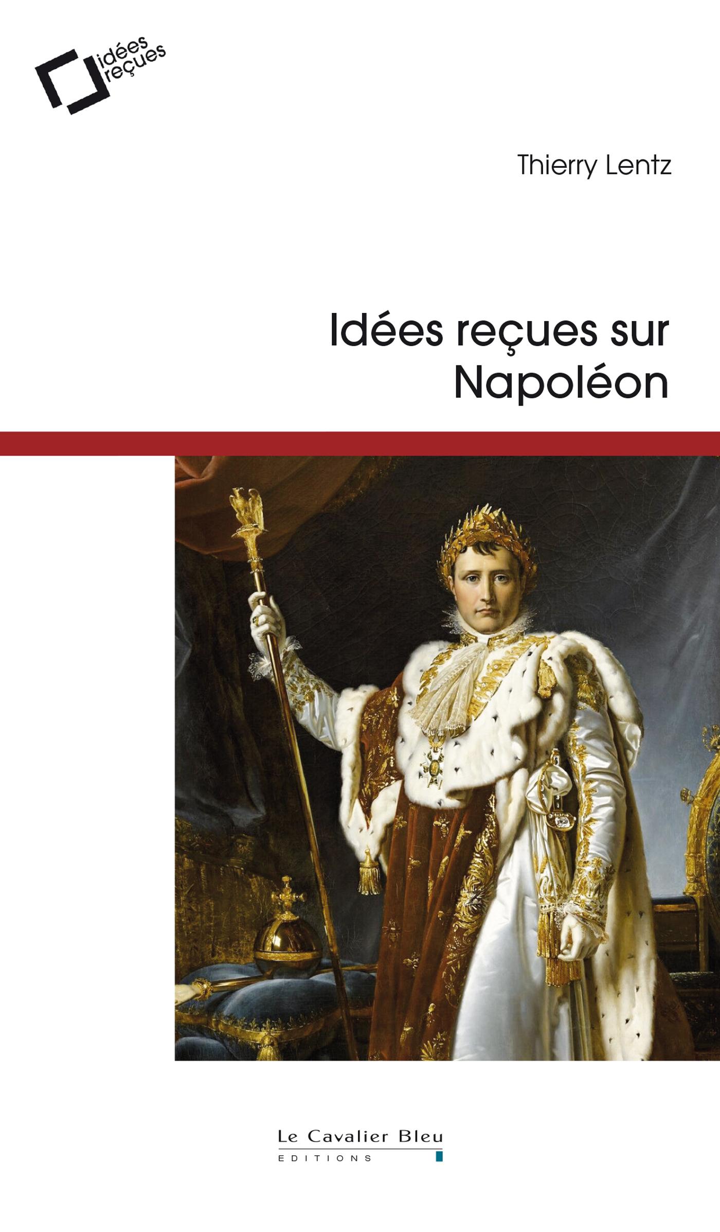 IDEES RECUES SUR NAPOLEON - 3EME EDITION