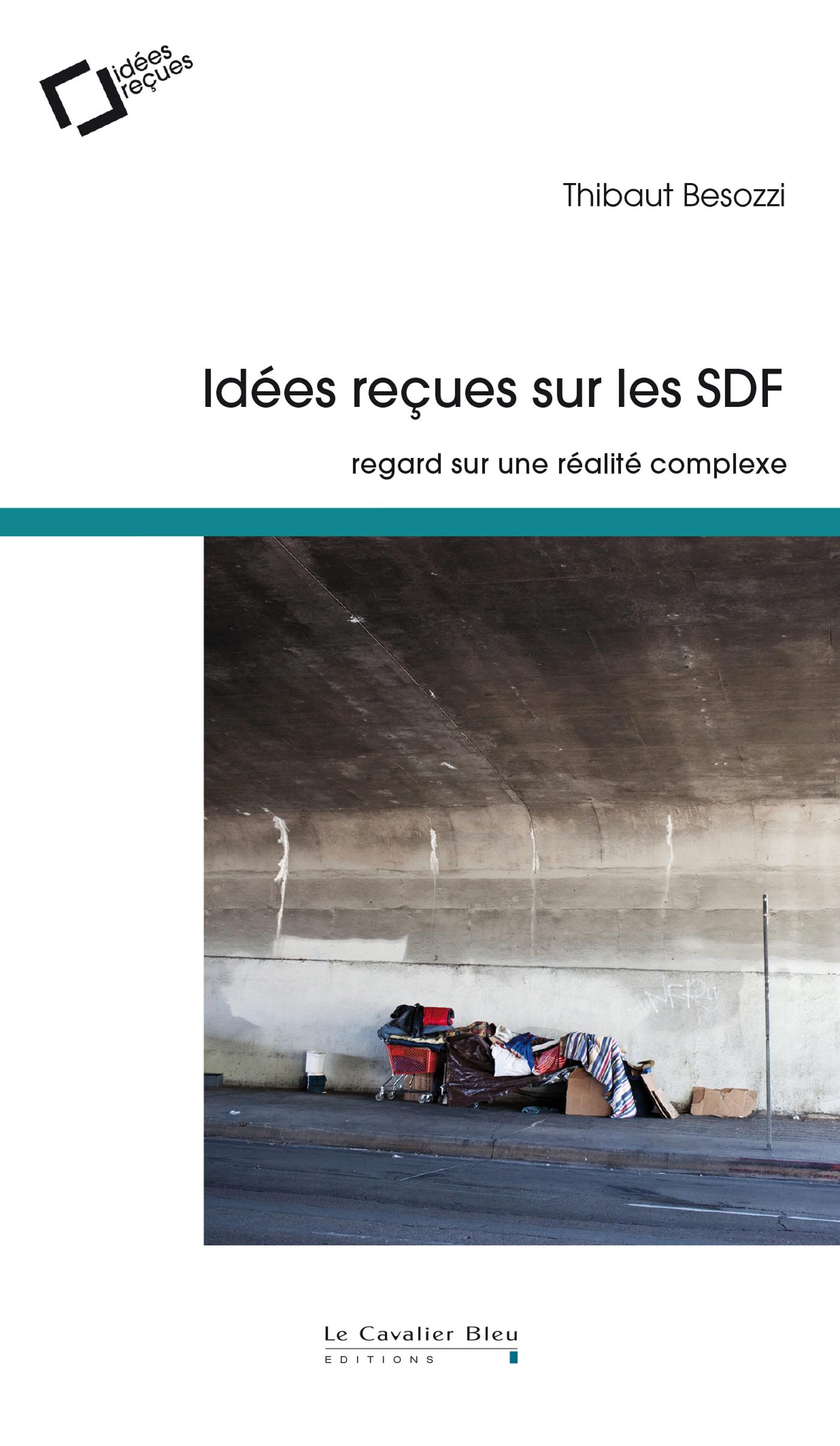 IDEES RECUES SUR LES SDF - REGARD SUR UNE REALITE COMPLEXE