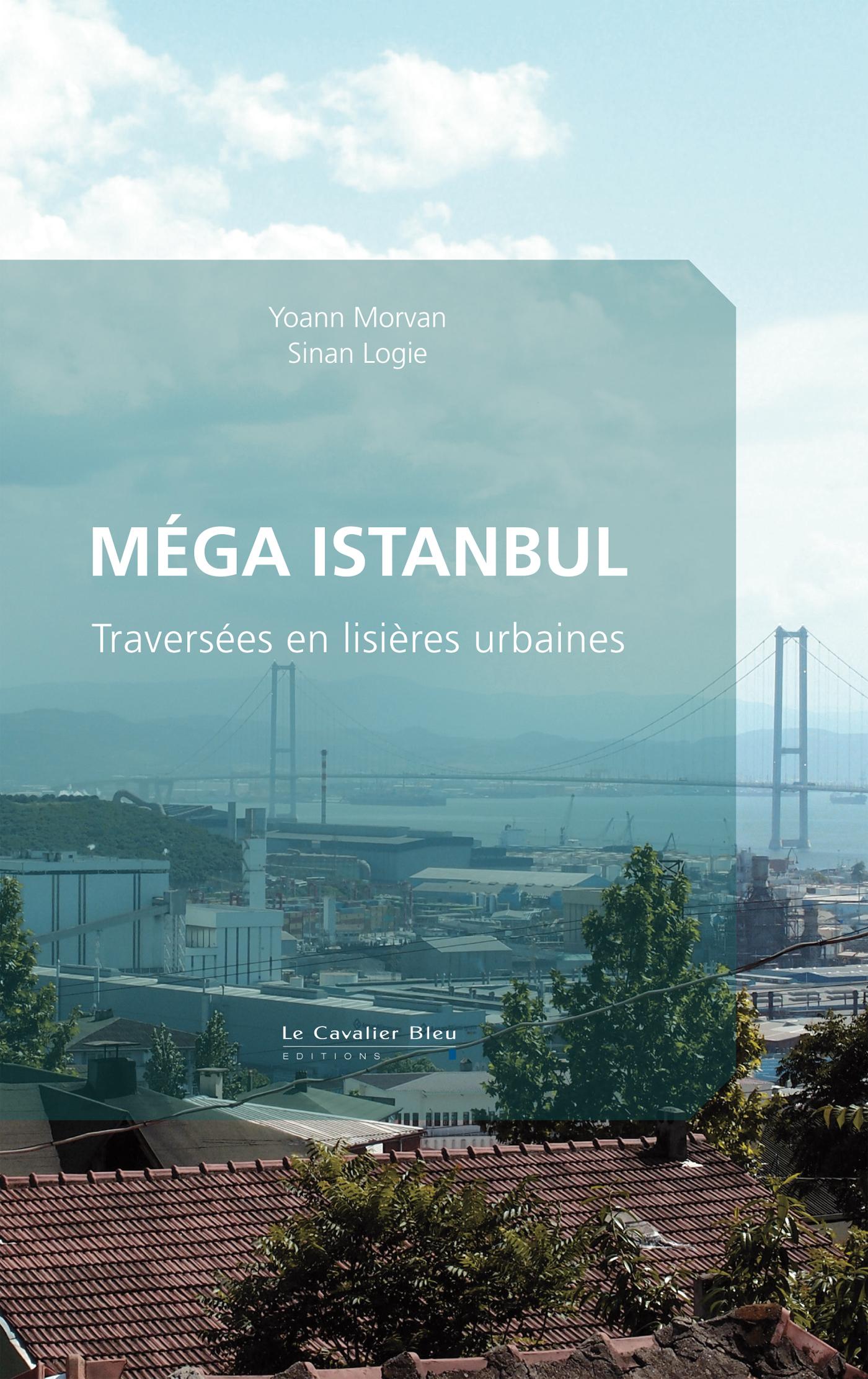 MEGA ISTANBUL - TRAVERSEES EN LISIERES URBAINES