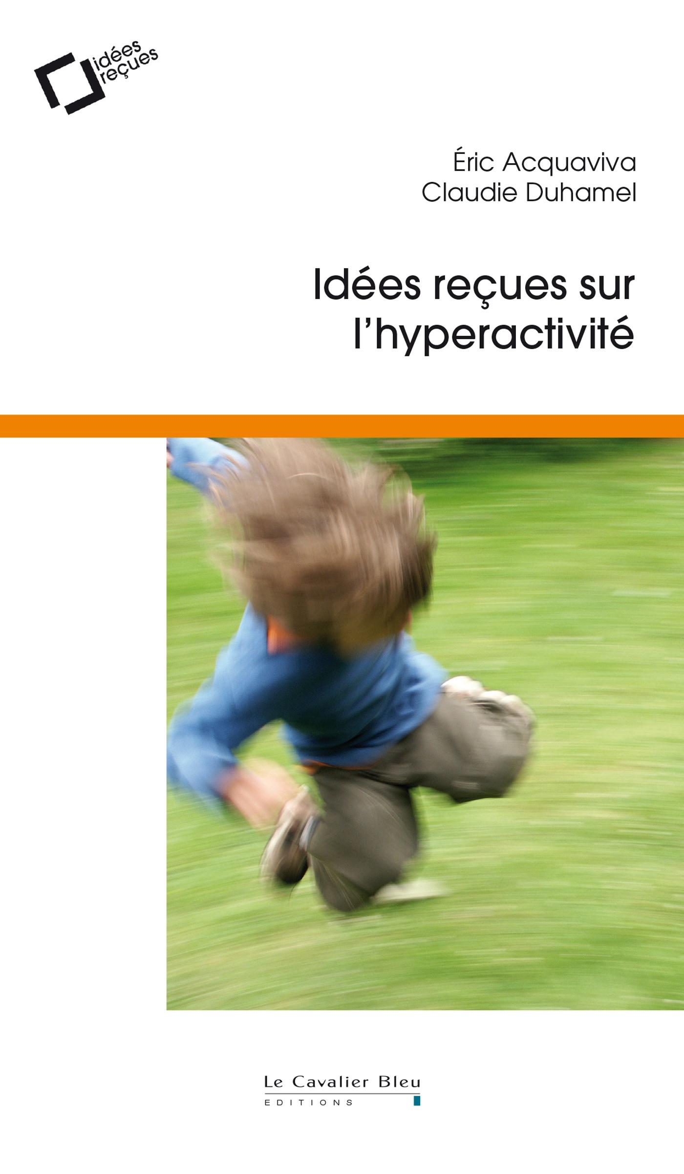IDEES RECUES SUR L'HYPERACTIVITE