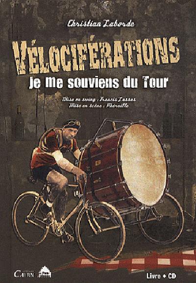 VELOCIFERATIONS - JE ME SOUVIENS DU TOUR DE CHRISTIAN LABORDE AVEC CD