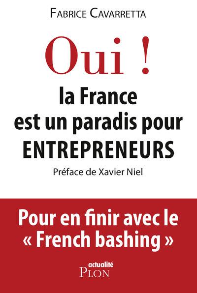 OUI ! LA FRANCE EST UN PARADIS POUR ENTREPRENEURS