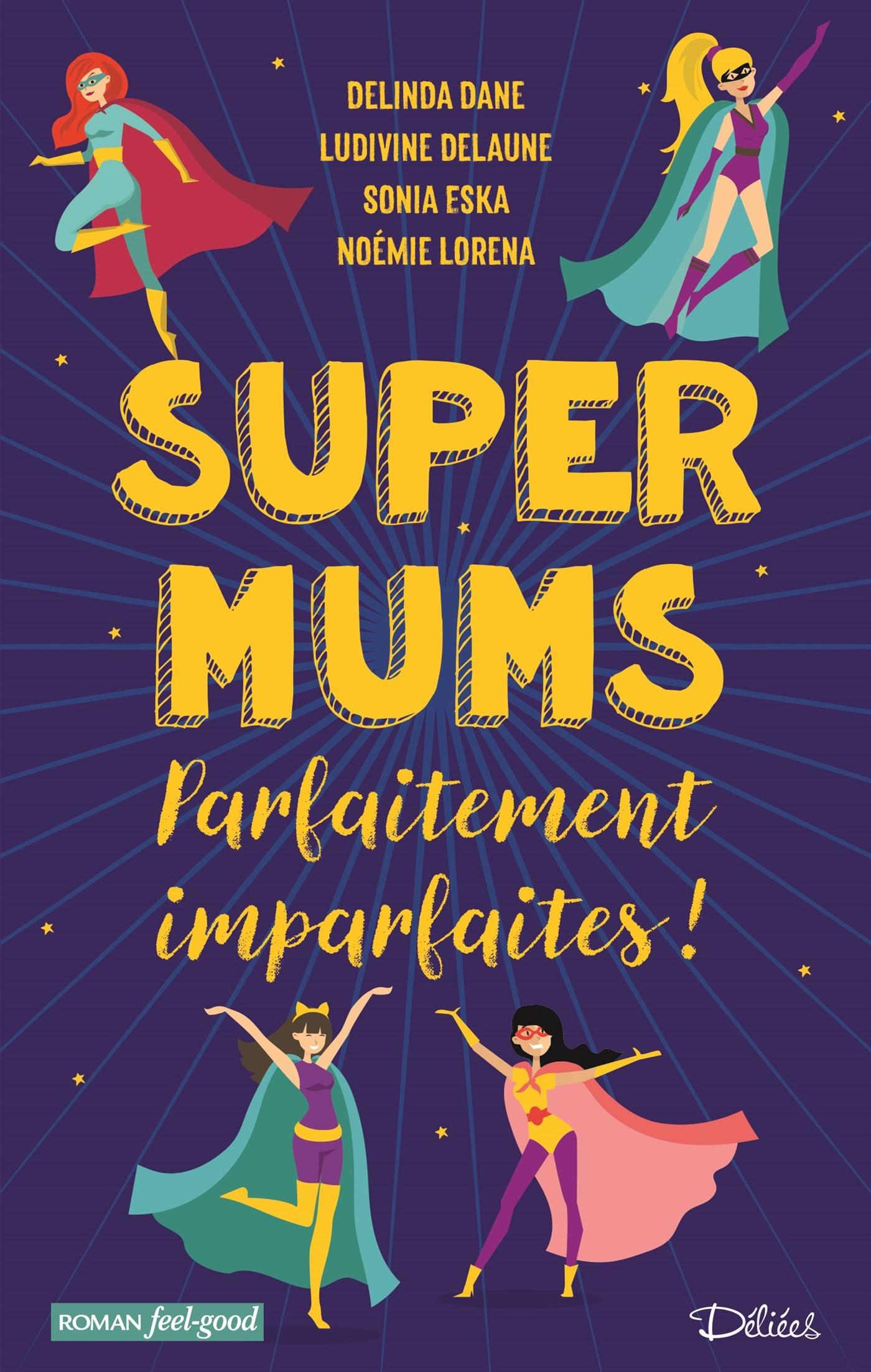 SUPER MUMS - PARFAITEMENT IMPARFAITES !