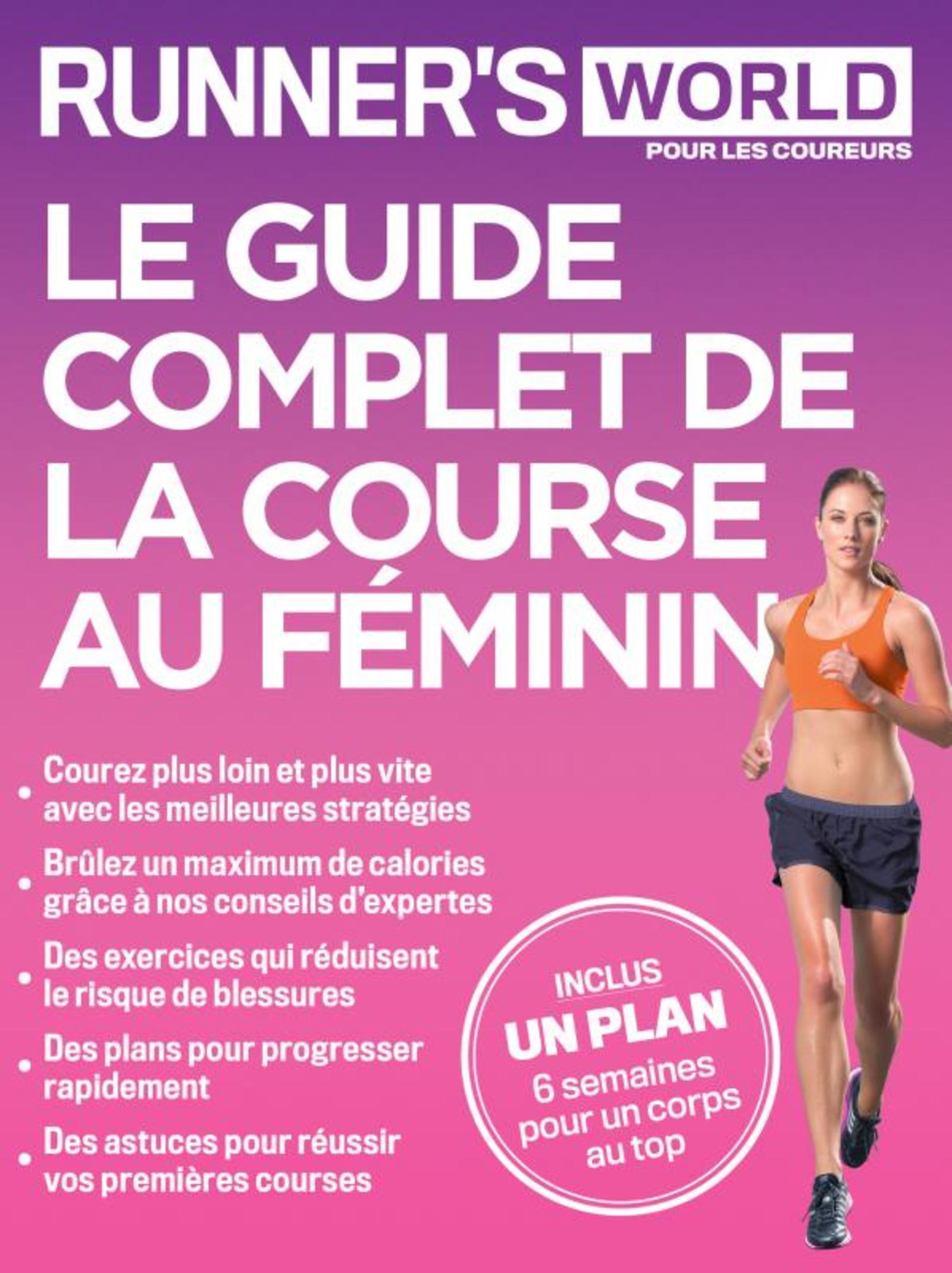 LE GUIDE COMPLET DE LA COURSE AU FEMININ - RUNNER S WORLD POUR LES COUREURS