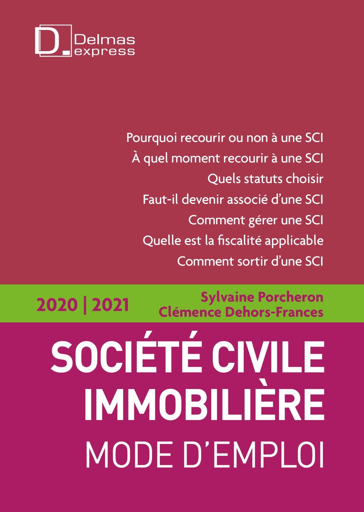 SOCIETE CIVILE IMMOBILIERE 2020/21 - 2E ED. - MODE D'EMPLOI