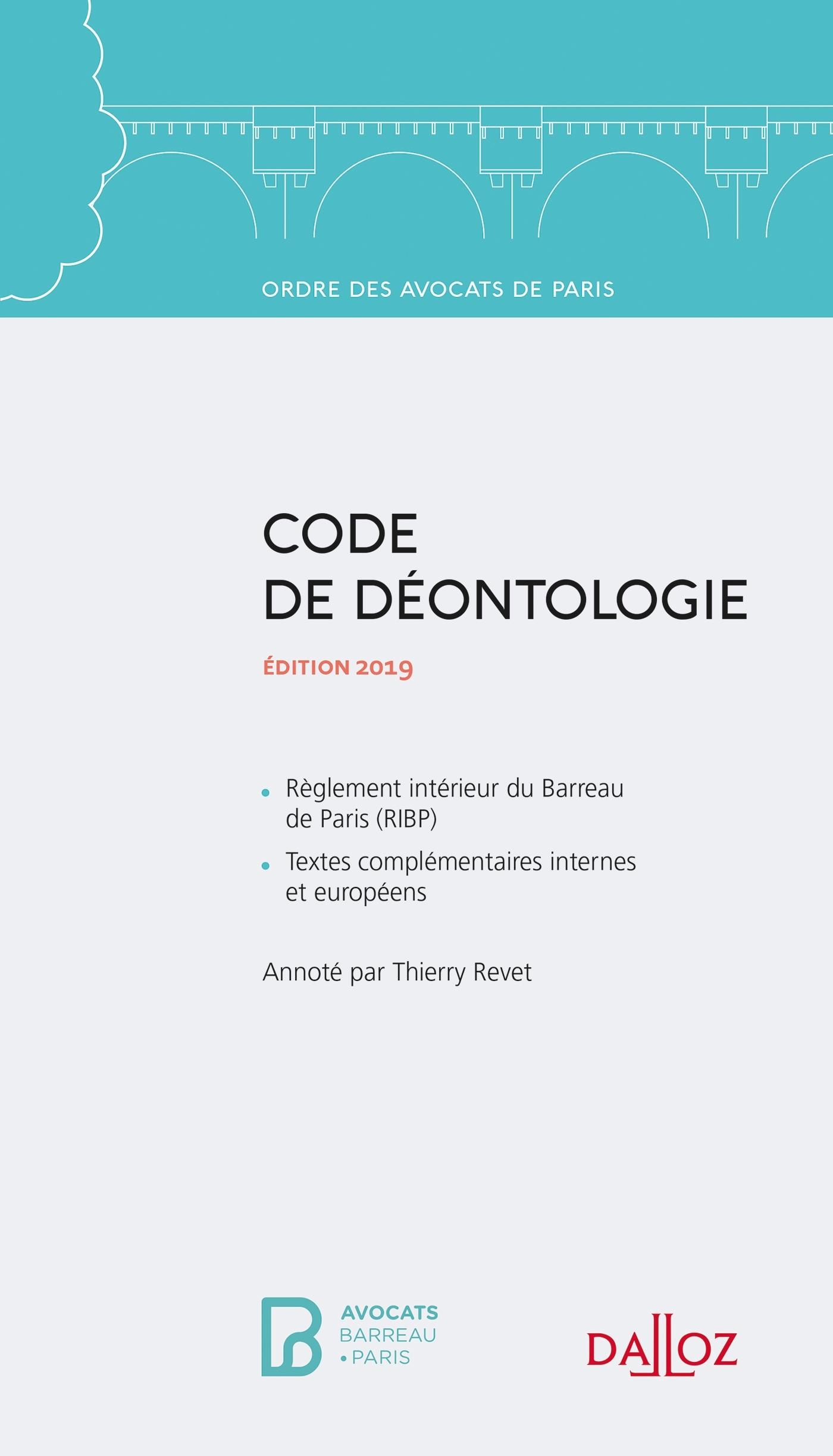 CODE DE DEONTOLOGIE  - 8E ED. - EDITION 2019