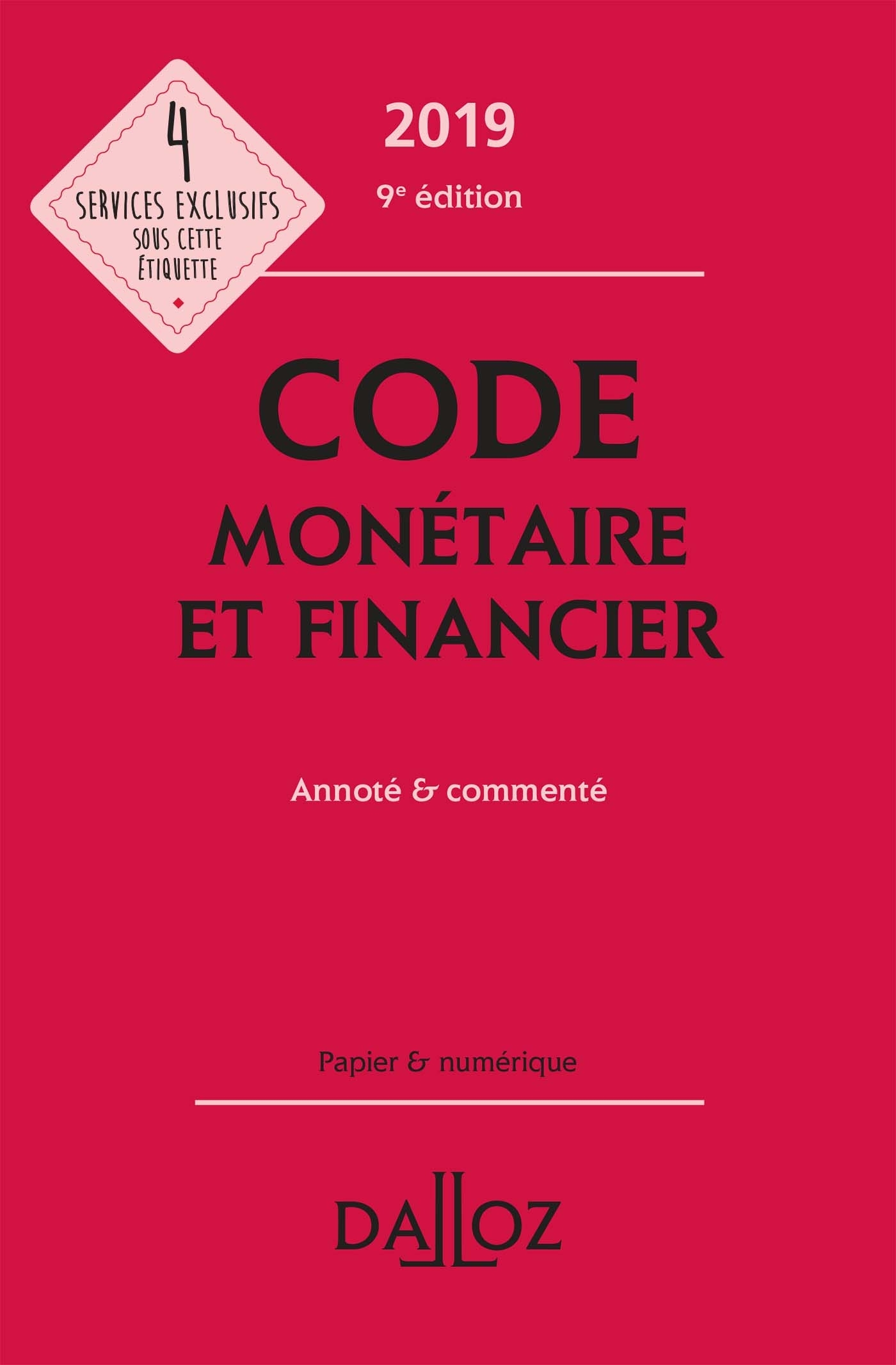 CODE MONETAIRE ET FINANCIER 2019, ANNOTE & COMMENTE - 9E ED.