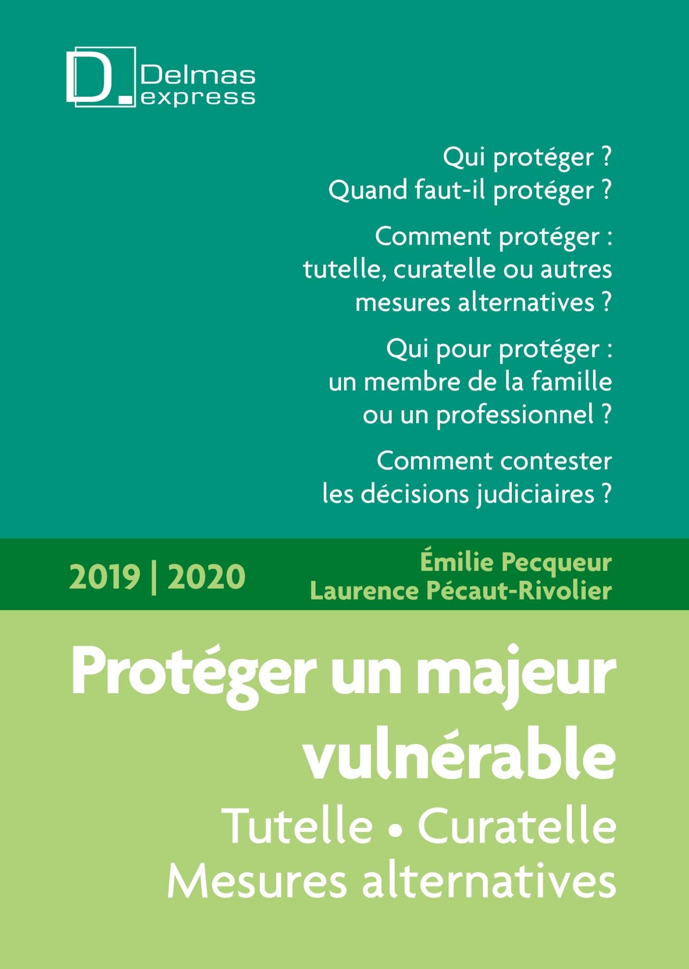 PROTEGER UN MAJEUR VULNERABLE 2019/2020- 3E ED. - TUTELLE - CURATELLE - MESURES ALTERNATIVES