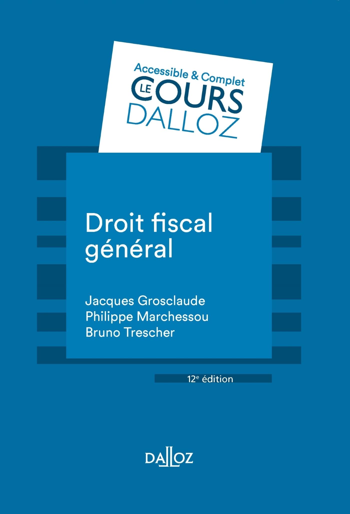 DROIT FISCAL GENERAL - 12E ED.