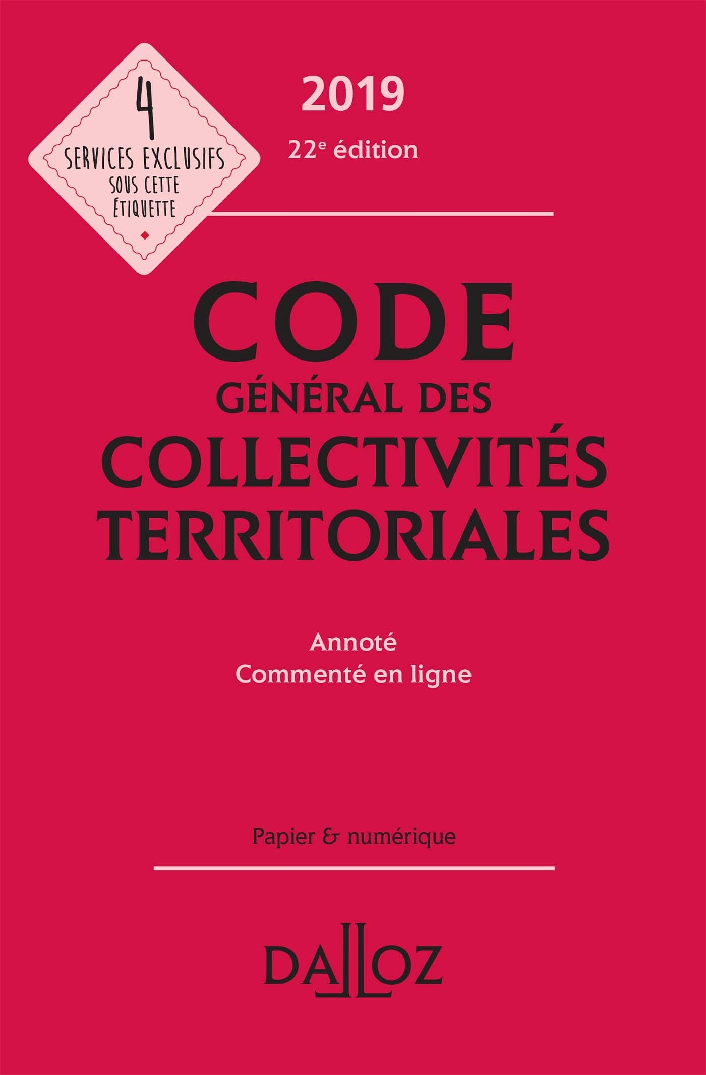CODE GENERAL DES COLLECTIVITES TERRITORIALES 2019, ANNOTE - 22E ED.