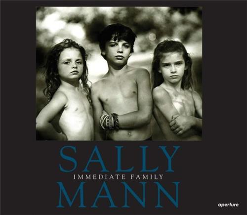 SALLY MANN IMMEDIATE FAMILY (NEW ED HARDBACK) /ANGLAIS