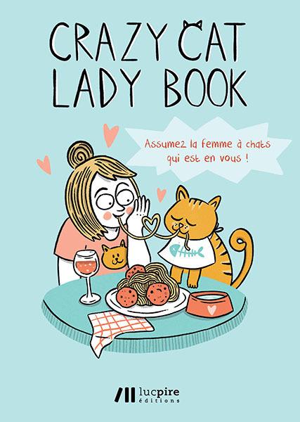 CRAZY CAT LADY BOOK - ASSUMEZ LA FEMME A CHATS QUI EST EN VOUS !