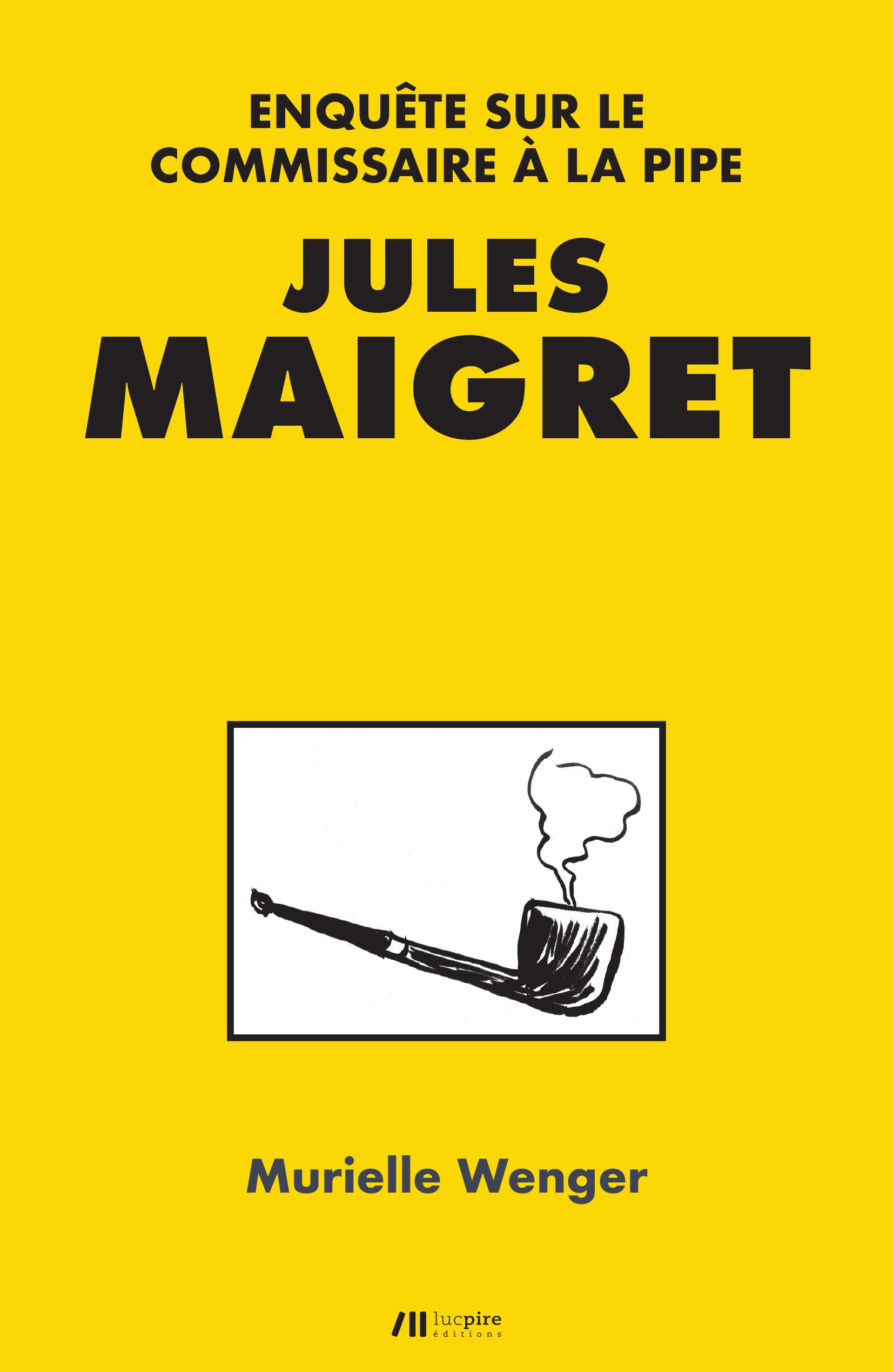 JULES MAIGRET - ENQUETE SUR LE COMMISSAIRE A LA PIPE