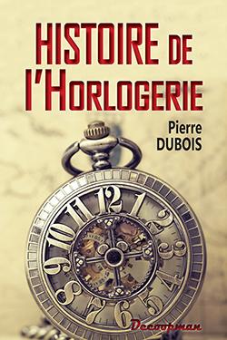 HISTOIRE DE L'HORLOGERIE