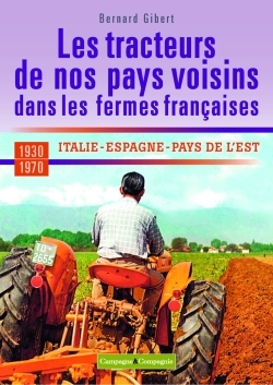 LES TRACTEURS DE NOS PAYS VOISINS A LA CONQUETE DES FERMES FRANCAISES ITALIE, ESPAGNE, PAYS DE L'EST