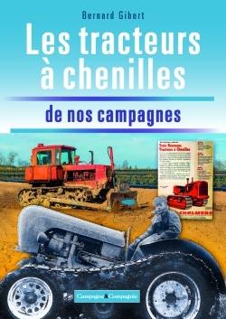 LES TRACTEURS A CHENILLES A LA CONQUETE DES CAMPAGNES FRANCAISES
