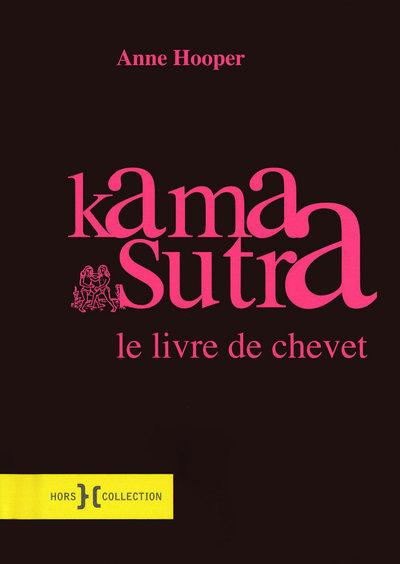 KAMA SUTRA - LE LIVRE DE CHEVET - NOUVELLE EDITION