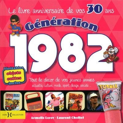 GENERATION 1982 LE LIVRE ANNIVERSAIRE DE VOS 30 ANS