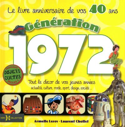 GENERATION 1972 LE LIVRE ANNIVERSAIRE DE VOS 40 ANS