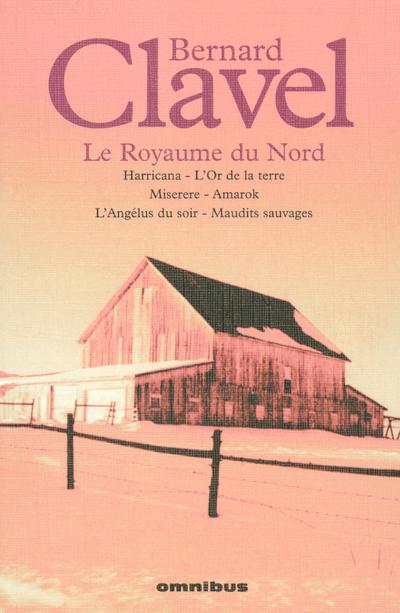 BERNARD CLAVEL - TOME 5 LE ROYAUME DU NORD
