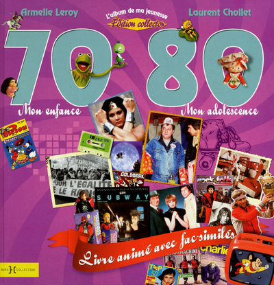 L'ALBUM DE MA JEUNESSE 70- 80 MON ENFANCE, MON ADOLESCENCE