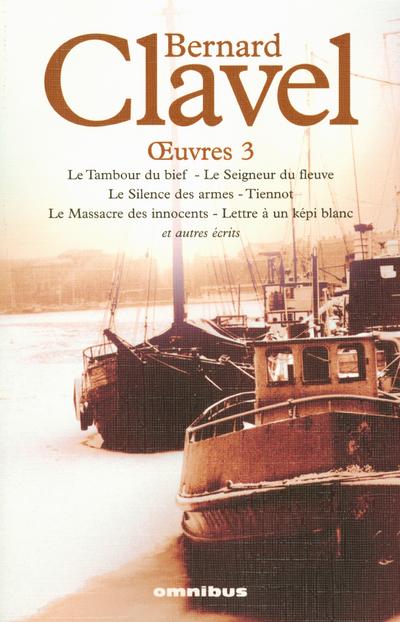 BERNARD CLAVEL OEUVRES 3