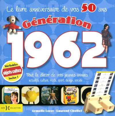 GENERATION 1962 LE LIVRE ANNIVERSAIRE DE VOS 50 ANS