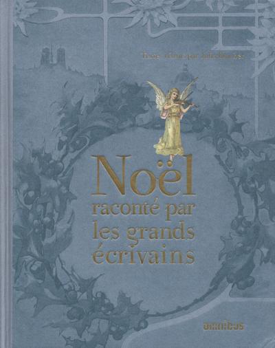 NOEL RACONTE PAR LES GRANDS ECRIVAINS