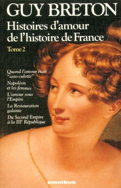 HISTOIRES D'AMOUR DE L'HISTOIRE DE FRANCE TOME 2 - VOL02