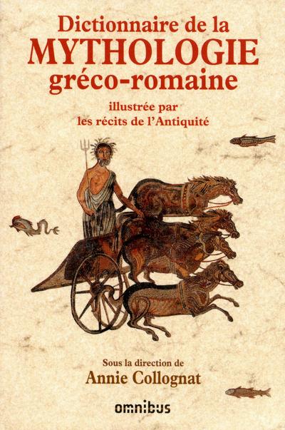 DICTIONNAIRE DE LA MYTHOLOGIE GRECO-ROMAINE