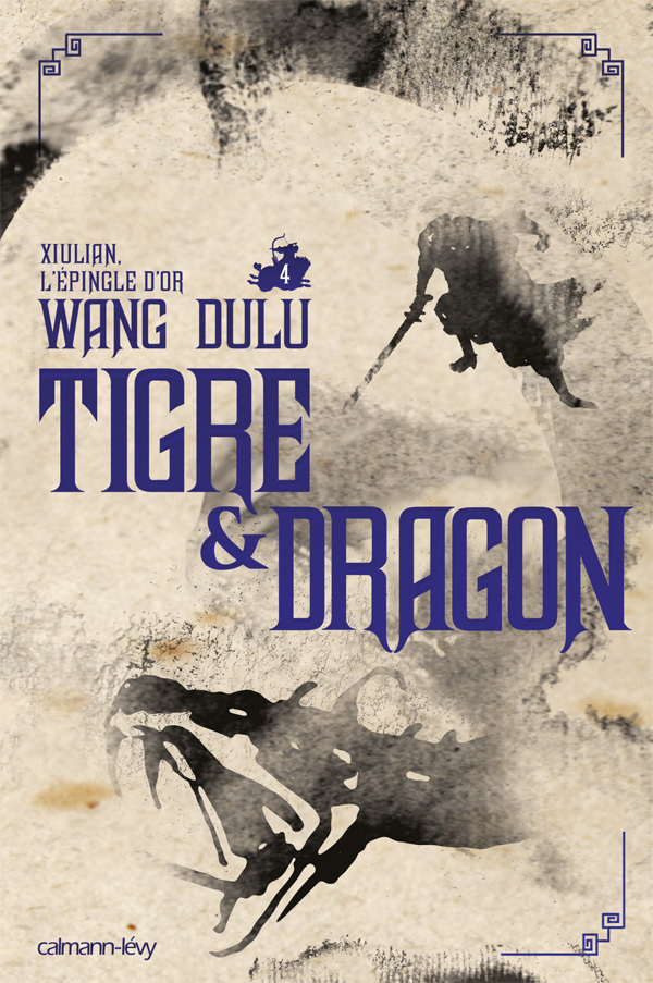TIGRE ET DRAGON, T4 : XIULIAN, L'EPINGLE D'OR