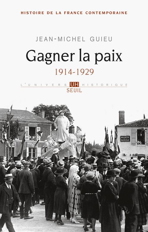 GAGNER LA PAIX. 1914-1929 - VOL5