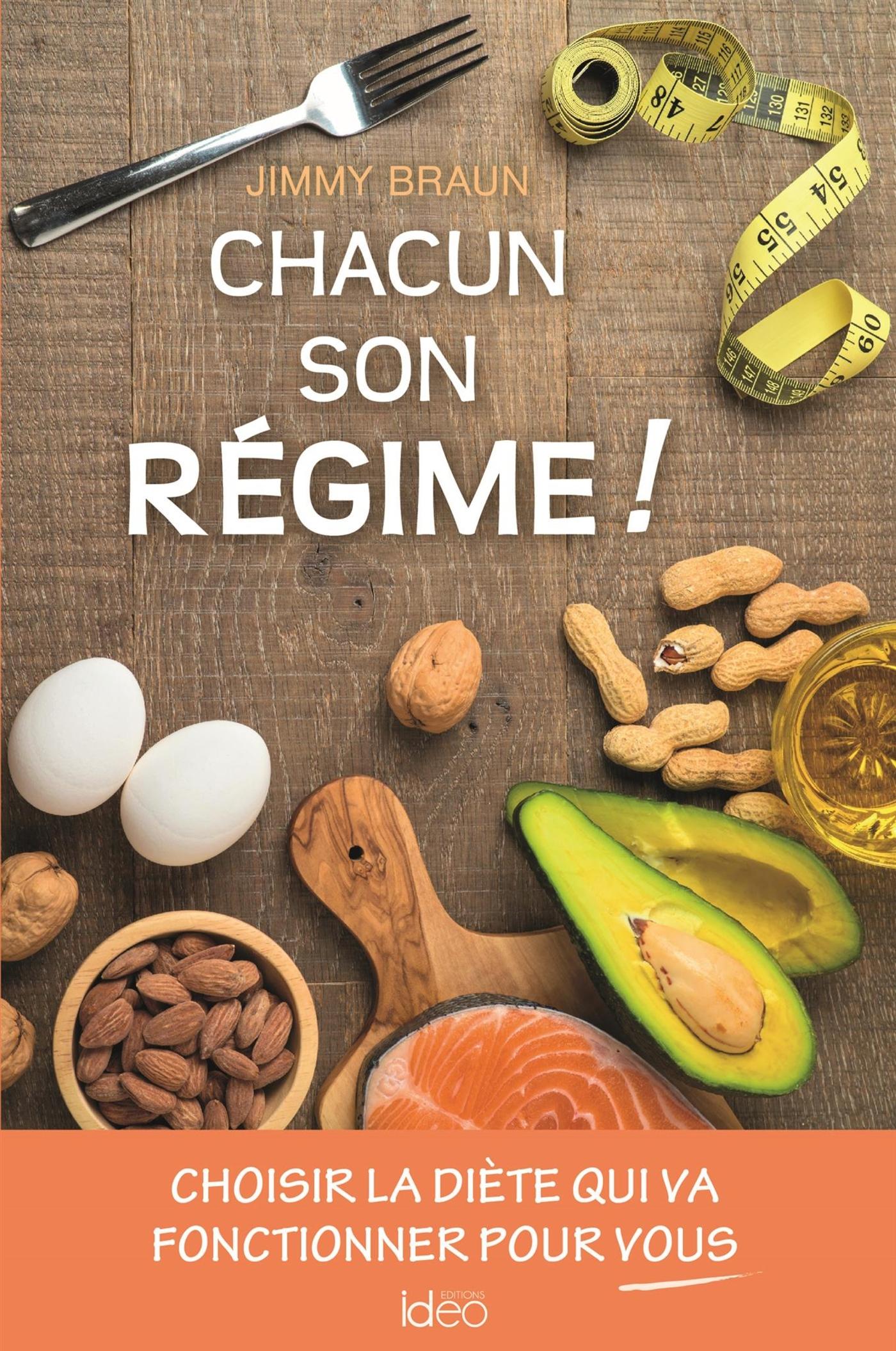 CHACUN SON REGIME ! - CHOISIR LA DIETE QUI VA FONCTIONNER POUR VOUS