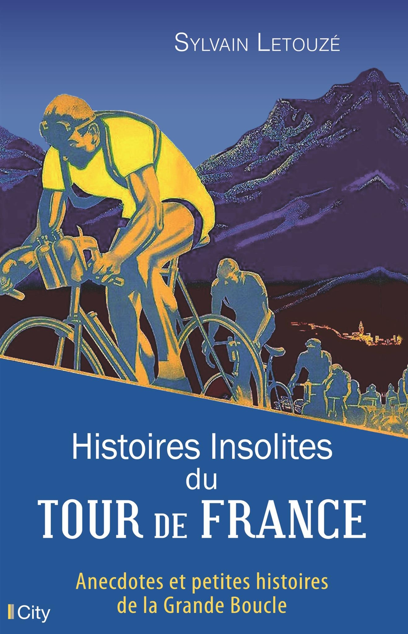 HISTOIRES INSOLITES DU TOUR DE FRANCE