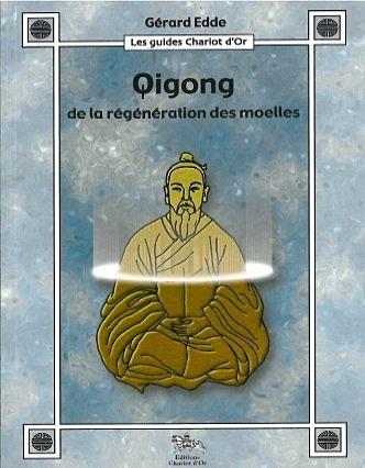 QIGONG DE LA REGENERATION DES MOELLES