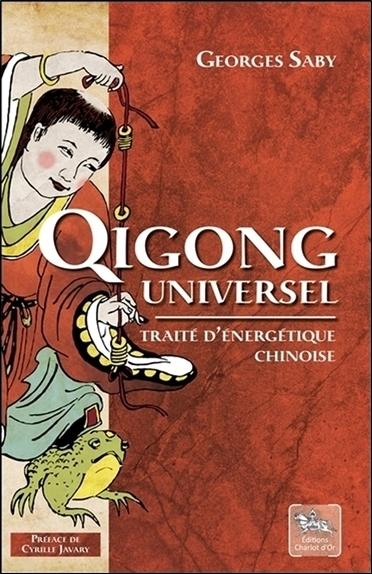 QIGONG UNIVERSEL - TRAITE D'ENERGETIQUE CHINOISE