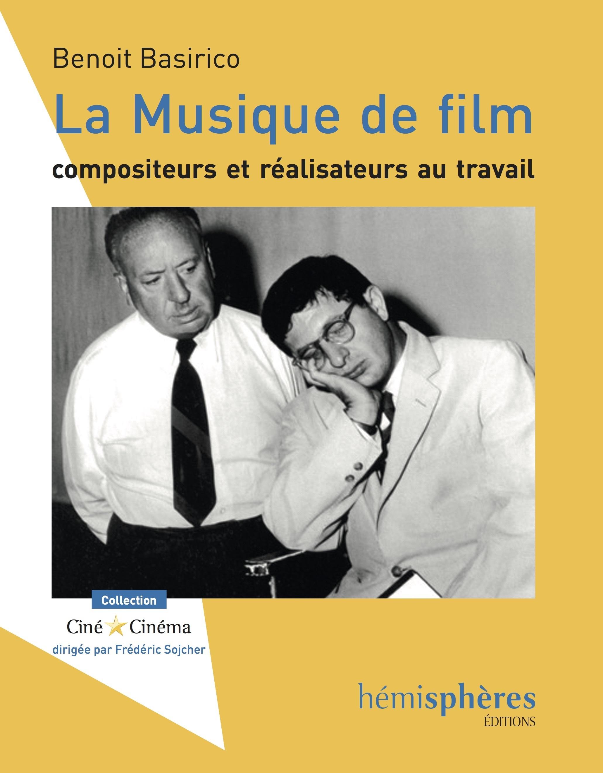 LA MUSIQUE DE FILM  - COMPOSITEURS ET REALISATEURS AU TRAVAIL