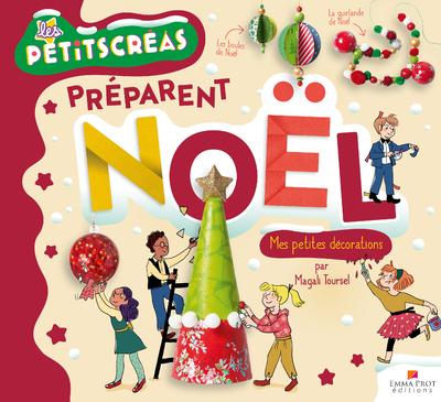 LES PETITS CREAS PREPARENT NOEL - MES PETITES DECORATIONS