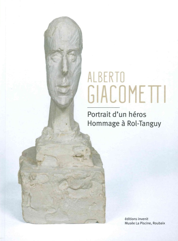 ALBERTO GIACOMETTI. PORTRAIT D'UN HEROS - HOMMAGE A ROL-TANGUY